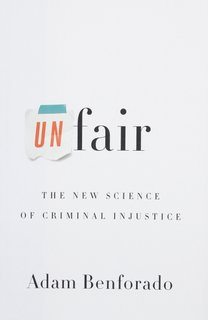 Unfair by Adam Benforado reveals the legal system is founded on error, just like the rest of society